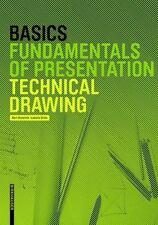 Basics: Basics Technical Drawing by Bert Bielefeld and Isabella Skiba (2013, Pap