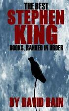 The Best Stephen King Books, Ranked in Order by David Bain (2015, Paperback)
