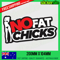 NO FAT CHICKS Sticker Decal - FUNNY DRIFT JDM Racing Illest 4WD Joke