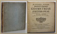 Weidler Institutiones geometriae subterraneae. Editio altera 1751 Bergbau sf