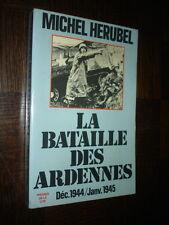 LA BATAILLE DES ARDENNES - Déc. 1944/Janv. 1945 - Michel Herubel 1979