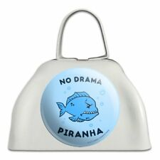 No Drama Piranha Fish Funny Humor White Metal Cowbell Cow Bell Instrument