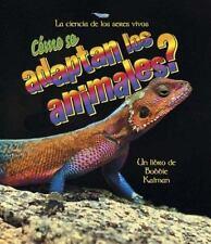 Como Se Adaptan los Animales? Ciencia de los Seres Vivos Paperback Spanish