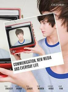 Communication, New Media and Everyday Life by Mitchell Hobbs, Toija Cinque,...