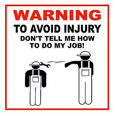 FUNNY TOOLBOX STICKER WARNING AVOID INJURY DONT TELL ME HOW TO DO JOB MAC SNAP R