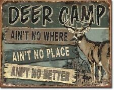 New Deer Camp Ain't No Where Ain't No Place Ain't No Better Metal Tin Sign