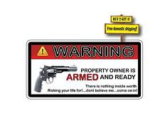 Warning Property Owner ARMED Ready Don't Believe Come on in Decal Sticker GN80