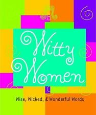 NEW - Witty Women: Wise, Wicked, and Wonderful Words by Armand Eisen