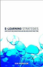 Very Good, E-Learning Strategies: How to Get Implementation and Delivery Right F