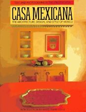 Casa Mexicana: The Architecture, Design, and Style