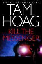 Kill the Messenger by Tami Hoag (2004, Hardcover)