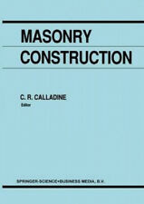 Masonry Construction: Structural Mechanics and Other Aspects by C. R. Calladine