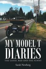 My Model T Diaries: The Good, Bad and the Funny by Sarah Newberg~Ford~NEW Book!