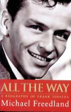 All The Way: Frank Sinatra By Michael Freedland