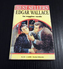 La ruggine verde	- Edgar Wallace - Prima Edizione Best Sellers Garden Editoriale