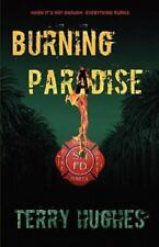 Burning Paradise by Terry Hughes (2011, Paperback)
