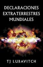 Declaraciones extraterrestres Mundiales by T. J. Lubavitch (2009, Paperback)
