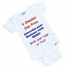 4 Custom Printed Onesies for 1 Price / Business Logo or Text  Great Advertising!