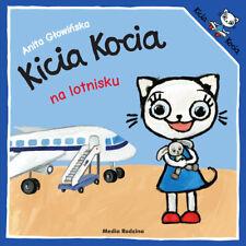 Kicia Kocia na lotnisku Anita Głowińska  ksiazki dla przedszkolaka
