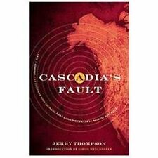 Cascadia's Fault: The Coming Earthquake and Tsunami that Could Devastate North A