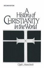 A History of Christianity in the World by Clyde L. Manschreck