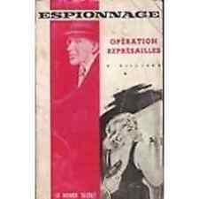 LE MONDE SECRET  ESPIONNAGE  10   OPERATION REPRESAILLES    VILLIARD