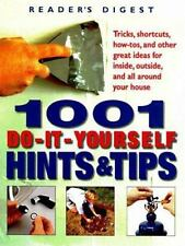 1001 Do-It-Yourself Hints and Tips by Editors of Reader's Digest