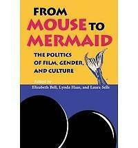 From Mouse to Mermaid: Politics of Film, Gender and Culture