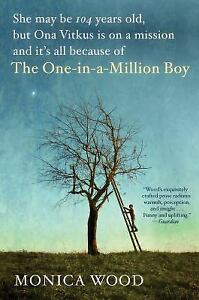 The One-In-a-Million Boy by Monica Wood (2017, Trade Paperback)