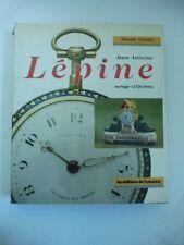 CHAPIRO Adolphe, Jean Antoine Lepine horloger (1720-1814). Histoire