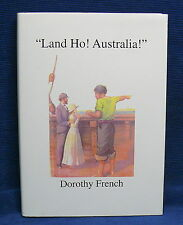 """""""Land Ho! Australia!"""" Dorothy French Queensland Biography History Book"""