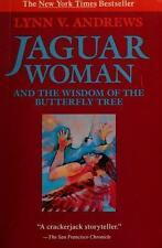 Jaguar Woman: And the Wisdom of the Butterfly Tree by Andrews, Lynn V.