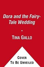 Dora and the Fairy-Tale Wedding: From the Fancy Keepsake Collection-ExLibrary