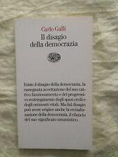 Il disagio della democrazia - Carlo Galli - Einaudi 2011