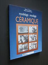 MODELAGE MOULAGE CERAMIQUE MIMI L. BELLEAU ROBERT BEAUCHAMP