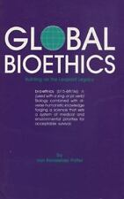 Global Bioethics: Building on the Leopold Legacy: By Van Rensselaer, Potter