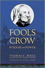 Fools Crow: Wisdom And Power: By Thomas E. Mails