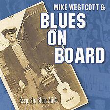 Mike Westcott & Blues On Board : Keep The Blues Alive CD