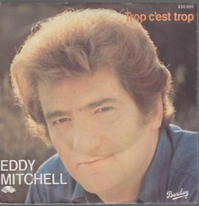 """Eddy Mitchell Trop C'est Trop 45T 7"""" inch 45 tours"""