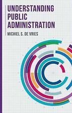 Understanding Public Administration 9781137575449 by de Vries, Michiel S.