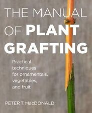 USED (LN) The Manual of Plant Grafting: Practical Techniques for Ornamentals, Ve