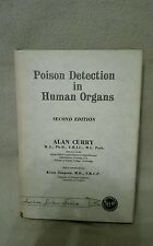 Poison Detection in  Human Organs by A S Curry Charles C Thomas 1963