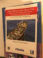 LIBRO BIANCO SULLA BOSSI FINI A CURA DI CAVISI E FAYE - L'UNITà - 2004