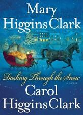 Dashing Through the Snow by Mary Higgins Clark and Carol Higgins Clark (2008,...