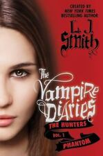 Vampire Diaries the Hunters: Phantom 1 by L. J. Smith 2011 Hardcover