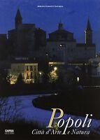 Popoli. Città d'arte e natura - A. Ghisetti Giavarina - Libro nuovo in Offerta!