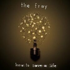 THE FRAY - HOW TO SAVE A LIFE: CD ALBUM (2007)
