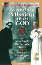 We're on a Mission from God : The Generation X Guide to John Paul II and the...