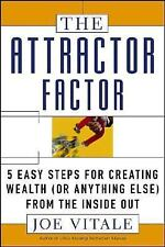 The Attractor Factor: 5 Easy Steps for Creating Wealth (or Anything Else) from t