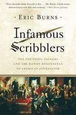 Infamous Scribblers: The Founding Fathers and the Rowdy Beginnings of American